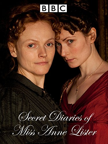 (The Secret Diaries of Miss Anne Lister)
