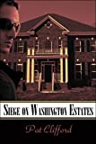 img - for Siege on Washington Estates by Pat Clifford (2007-02-12) book / textbook / text book