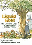 Liquid Gold: The Lore and Logic of Using Urine to Grow Plants