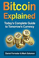 Bitcoin Exposed: Today's Complete Guide to Tomorrow's Currency Front Cover