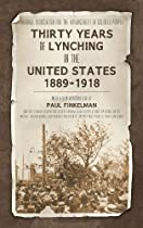 Thirty Years of Lynching in the United States 1889-1918
