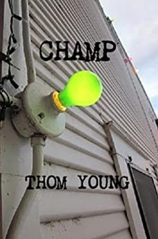 CHAMP by [Young, Thom]