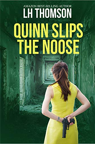 Quinn Slips the Noose: A private eye thriller (Liam Quinn Mystery Series Book 7)