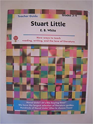Stuart Little Teacher Guide By Novel Units Paperback January 10 2007