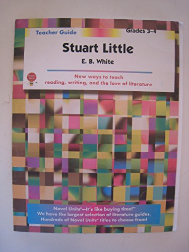 Stuart Little - Teacher Guide By Novel Units, Inc.