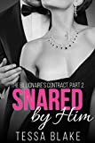 Snared by Him (The Billionaire's Contract Book 2)