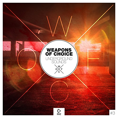 Weapons of Choice - Underground Sounds, Vol. 3