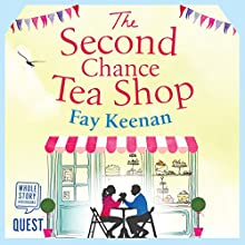 The Second Chance Tea Shop Audiobook by Fay Keenan Narrated by Lara J. West