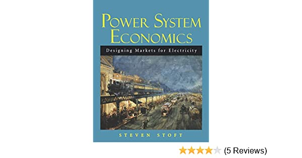 Electrical Power System Design Book Pdf: Power System Economics: Designing Markets for Electricity: Steven rh:amazon.com,Design