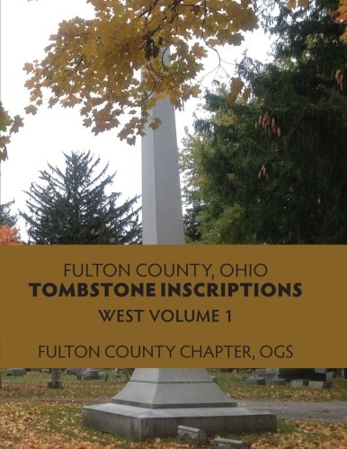 Fulton County, Ohio, Tombstone Inscriptions (West) (Volume ()