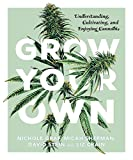 img - for Grow Your Own: Understanding, Cultivating, and Enjoying Marijuana book / textbook / text book