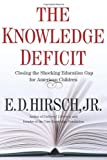 img - for The Knowledge Deficit by E. D. Hirsch Professor of English (2006-04-24) book / textbook / text book