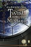 Clockwork Twist: Book Four : Missing (Volume 4)