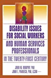 img - for Disability Issues for Social Workers and Human Services Professionals in the Twenty-First Century by Jean A Pardeck (2005-05-13) book / textbook / text book