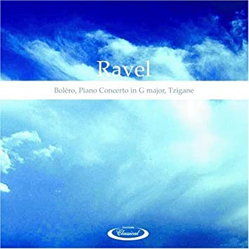 Maurice Ravel Bolero Piano Concerto In G Major Tzigane By