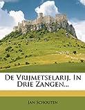 De Vrijmetselarij, in Drie Zangen..., Jan Schouten, 124786457X