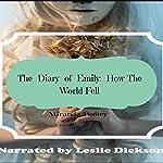 The Diary of Emily: How the World Fell | Miranda Bailey