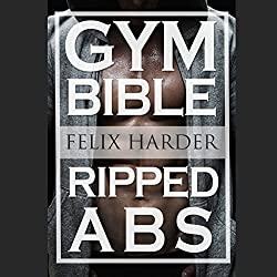 Abs Bible: 37 Six-Pack Secrets for Weight Loss and Ripped Abs