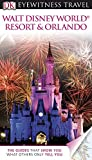 Walt Disney World Resort & Orlando (DK Eyewitness Travel Guides)