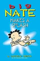 Big Nate Makes a Splash Kindle Edition