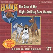 The Case of the Night Stalking Bone Monster: Hank the Cowdog | John R. Erickson