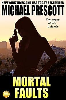 Mortal Faults (Tess McCallum & Abby Sinclair Book 4) by [Prescott, Michael]