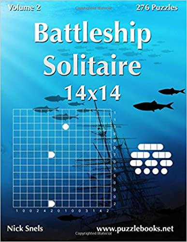Battleship Solitaire 14x14 - Volume 2 - 276 Logic Puzzles Paperback – January 18, 2015