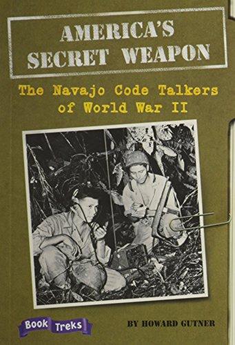 Navajo Single - BOOK TREKS LEVEL SIX AMERICA'S WEAPON: THE NAVAJO CODE TALKERS OF       WORLD WAR II SINGLE 2004C