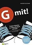G mit!: Buchausgabe (G mit! / Sieben Schritte zur Freundschaft mit Gott)