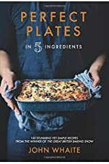 Perfect Plates in 5 Ingredients Hardcover