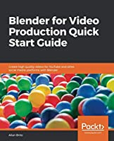 Blender for Video Production Quick Start Guide Front Cover
