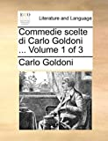 Commedie Scelte Di Carlo Goldoni, Carlo Goldoni, 1170505430