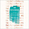 The Futilitarians: Our Year of Thinking, Drinking, Grieving, and Reading Audiobook by Anne Gisleson Narrated by Anne Gisleson