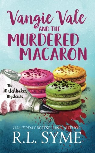 Vangie Vale and the Murdered Macaron (The Matchbaker Mysteries) (Volume 1)