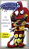 American Gypsy : Six Native American Plays, Glancy, Diane, 0806143193