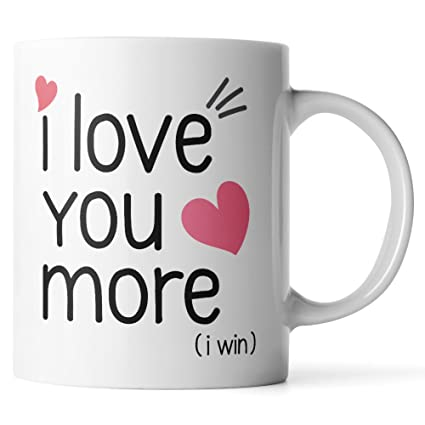 6f41b2bcb Amazon.com: I Love You More Mug - I Win Mug - Mug for Girlfriend Boyfriend  - Love Mug - Romantic Mug Gift - White 11oz Coffee Mug or Tea Cup by Monkey  ...