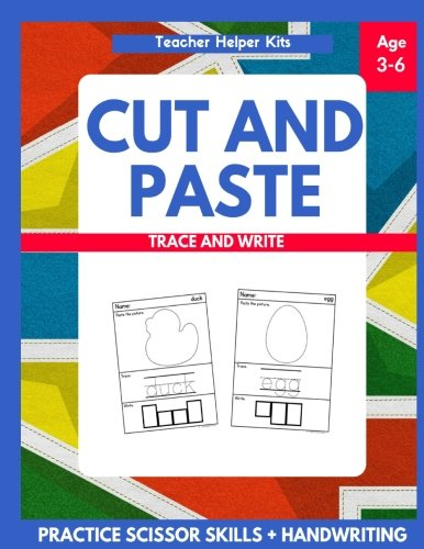 Cut and Paste, Trace and Write Workbook: Scissor Skills, Handwriting Practice, Ages 3-6