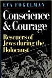 img - for Conscience and Courage: Rescuers of the Jews During the Holocaust book / textbook / text book