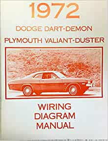 1972 DODGE DART / DEMON & PLYMOUTGH VALIANT / DUSTER FACTORY ELECTRICAL WIRING  DIAGRAMS & SCHEMATICS: DODGE CHRYSLER: Amazon.com: BooksAmazon.com
