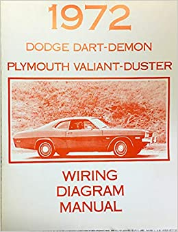 1972 dodge dart / demon & plymoutgh valiant / duster factory electrical  wiring diagrams & schematics paperback – 2016
