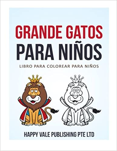 Grande Gatos Para Niños: Libro para colorear Para Niños: Amazon.es: Happy Vale Publishing Pte Ltd: Libros