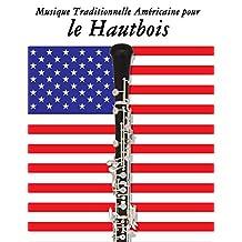 Musique Traditionnelle Américaine pour le Hautbois: 10 Chansons Patriotiques des États-Unis (French Edition)