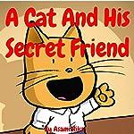 A Cat and His Secret Friend | Asami Rika