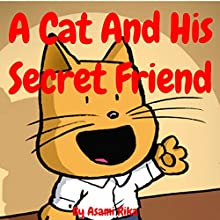 A Cat and His Secret Friend Audiobook by Asami Rika Narrated by Samantha V Hutton