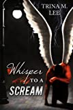 Whisper To A Scream (Alexa O'Brien Huntress Series)