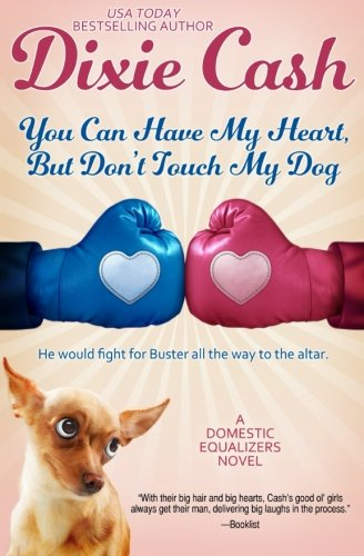 You Can Have My Heart, but Don't Touch My Dog (The Domestic Equalizers) (Volume - Heart Dog