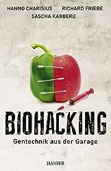 Biohacking: Gentechnik aus der Garage von Charisius, Hanno (2013) Gebundene Ausgabe