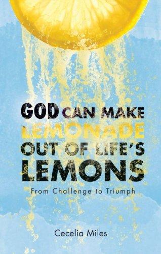 God Can Make Lemonade Out of Life's Lemons pdf epub