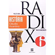História. 6º Ano - Coleção Projeto Radix