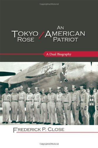 Read Online By Frederick P. Close Tokyo Rose / An American Patriot: A Dual Biography (Security and Professional Intelligence Education [Hardcover] pdf epub